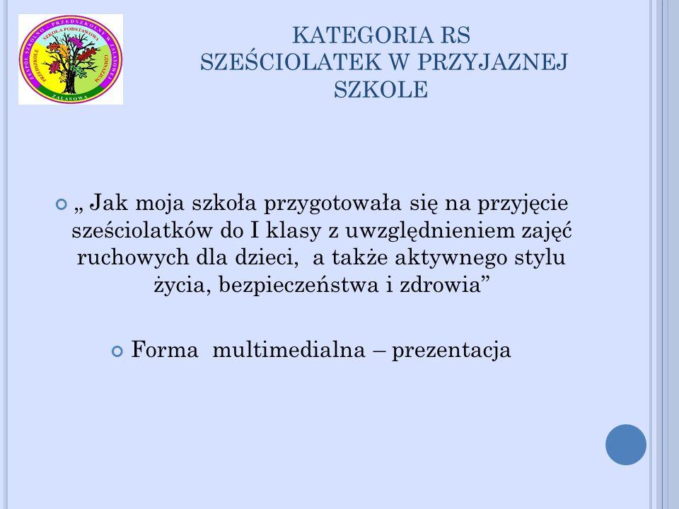 KATEGORIA RS SZEŚCIOLATEK W PRZYJAZNEJ SZKOLE