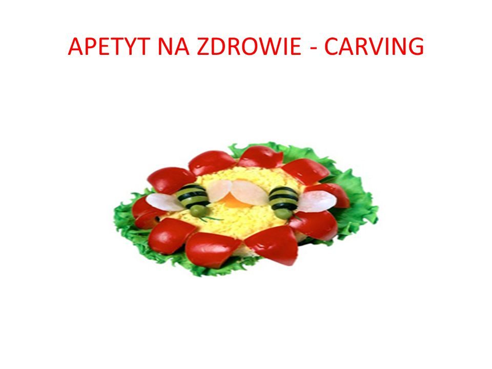 APETYT NA ZDROWIE - CARVING