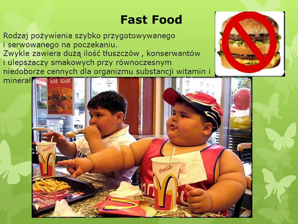 Fast Food Rodzaj pożywienia szybko przygotowywanego i serwowanego na poczekaniu.