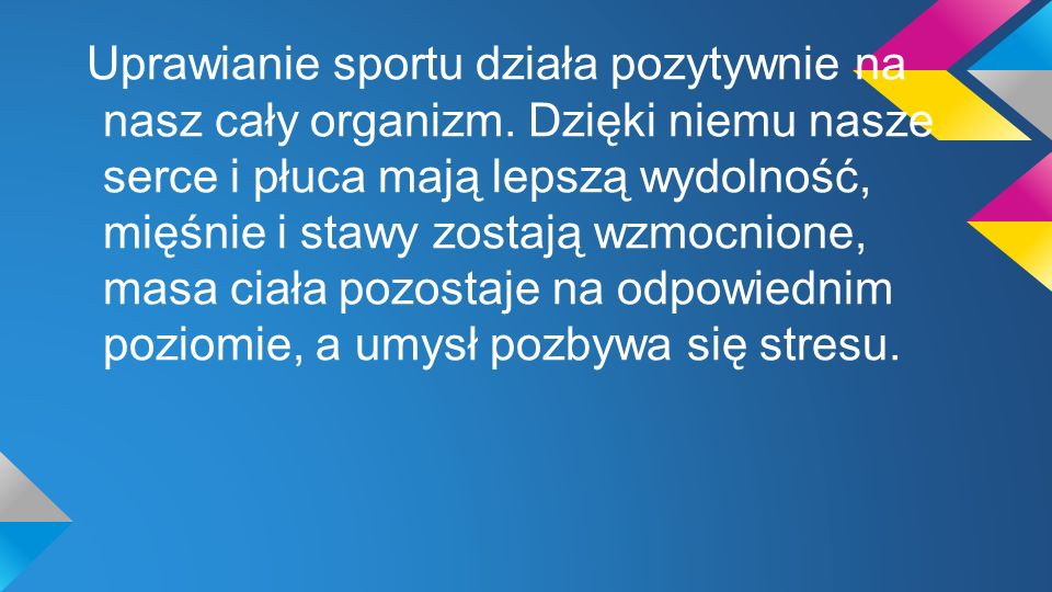Uprawianie sportu działa pozytywnie na nasz cały organizm