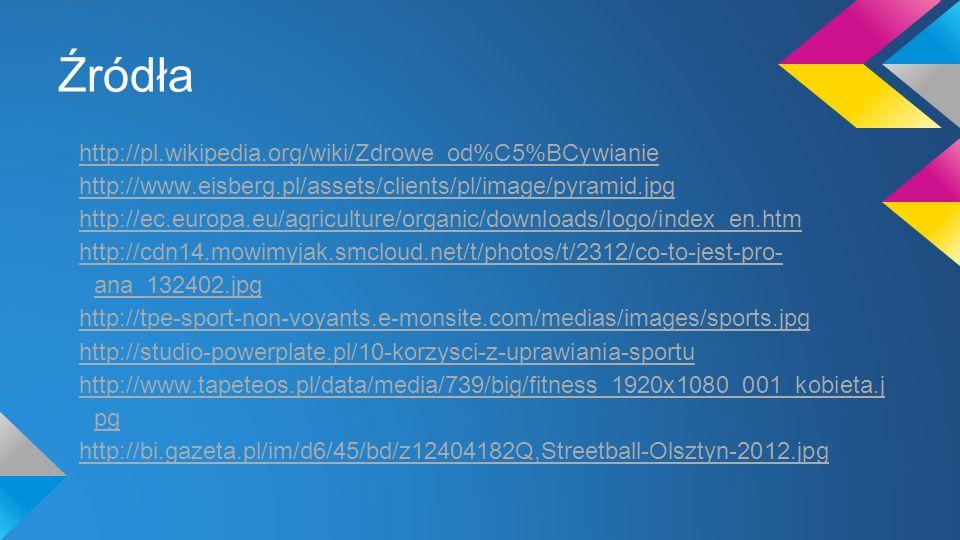 Źródła http://pl.wikipedia.org/wiki/Zdrowe_od%C5%BCywianie