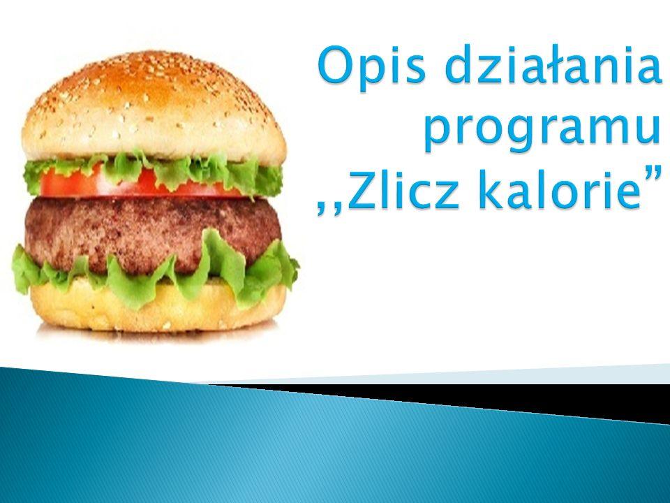 Opis działania programu ,,Zlicz kalorie