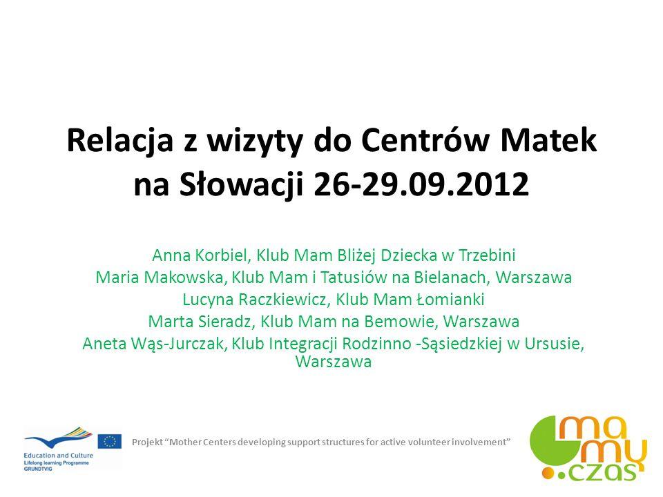 Relacja z wizyty do Centrów Matek na Słowacji 26-29.09.2012