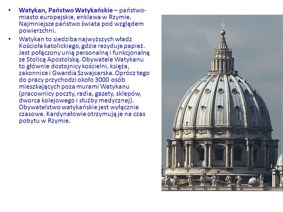 Watykan, Państwo Watykańskie – państwo-miasto europejskie, enklawa w Rzymie. Najmniejsze państwo świata pod względem powierzchni.