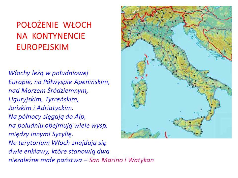 POŁOŻENIE WŁOCH NA KONTYNENCIE EUROPEJSKIM Włochy leżą w południowej
