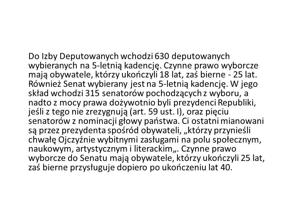 Do Izby Deputowanych wchodzi 630 deputowanych wybieranych na 5-letnią kadencję.
