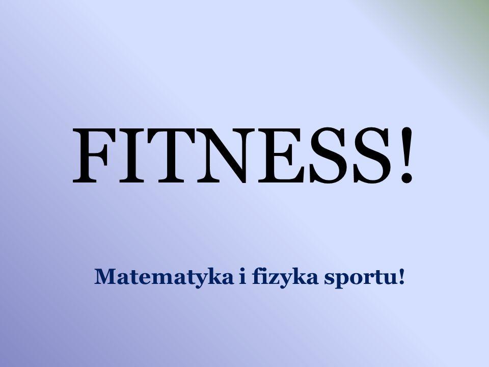 Matematyka i fizyka sportu!