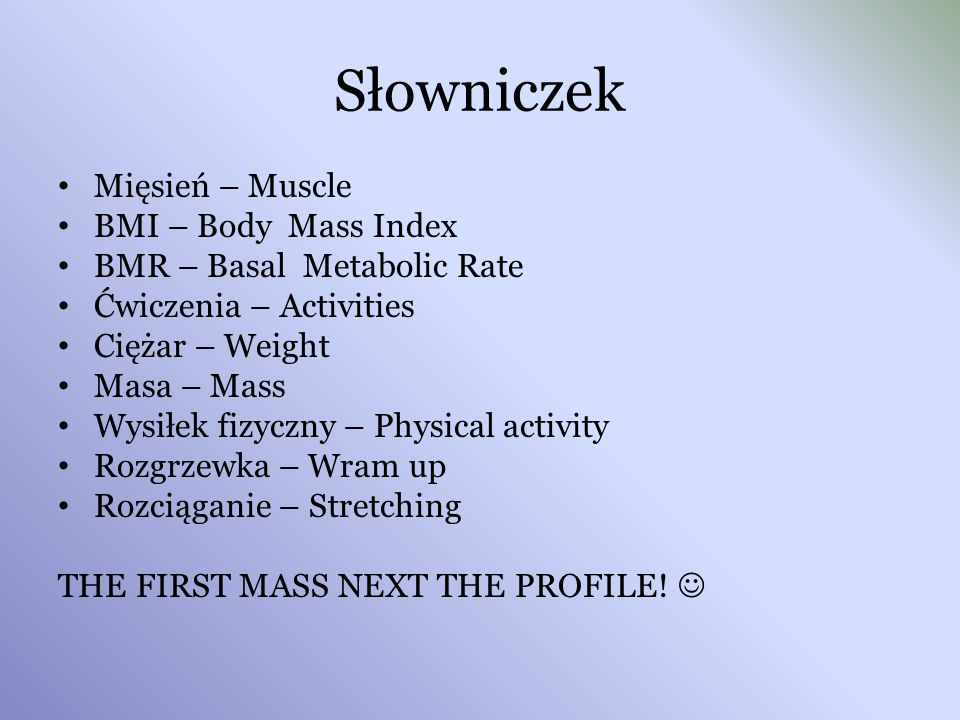 Słowniczek Mięsień – Muscle BMI – Body Mass Index