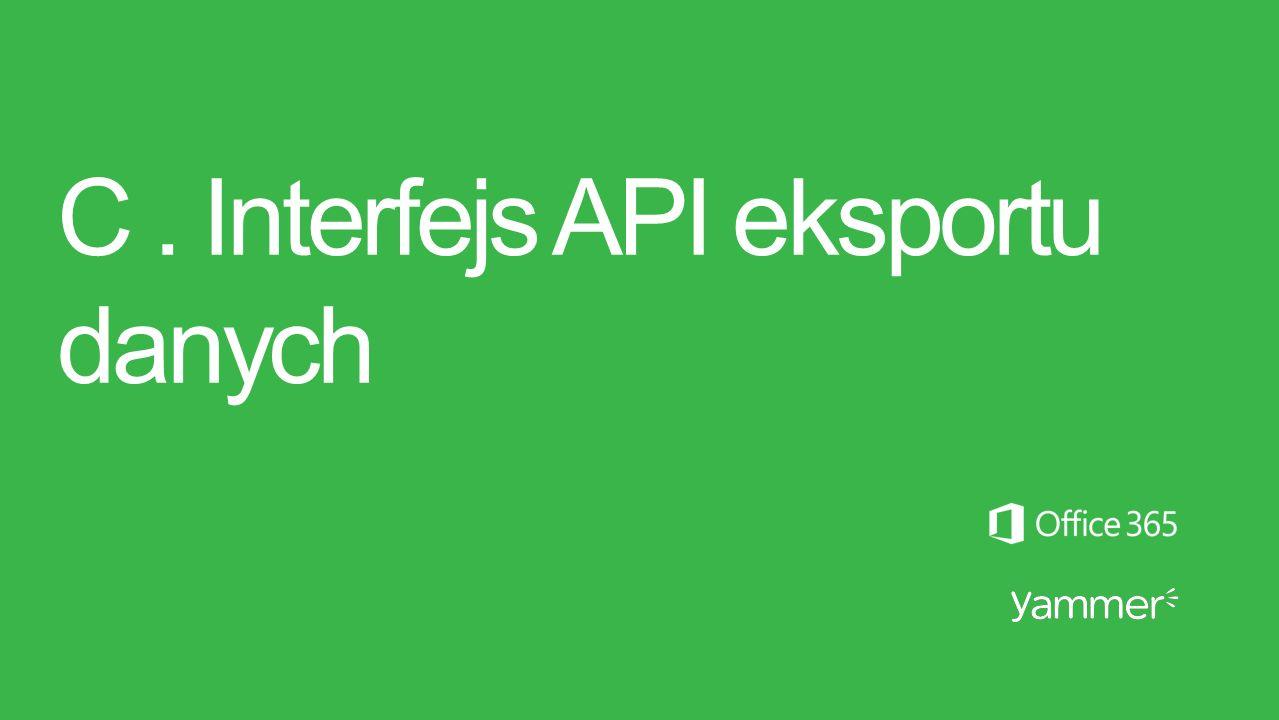 C . Interfejs API eksportu danych