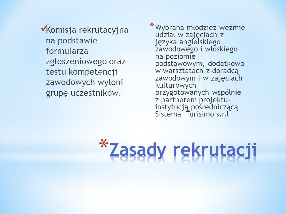 Komisja rekrutacyjna na podstawie formularza zgłoszeniowego oraz testu kompetencji zawodowych wyłoni grupę uczestników.