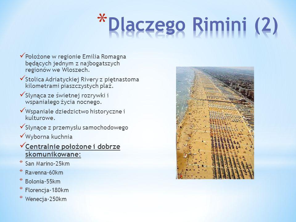 Dlaczego Rimini (2) Centralnie położone i dobrze skomunikowane: