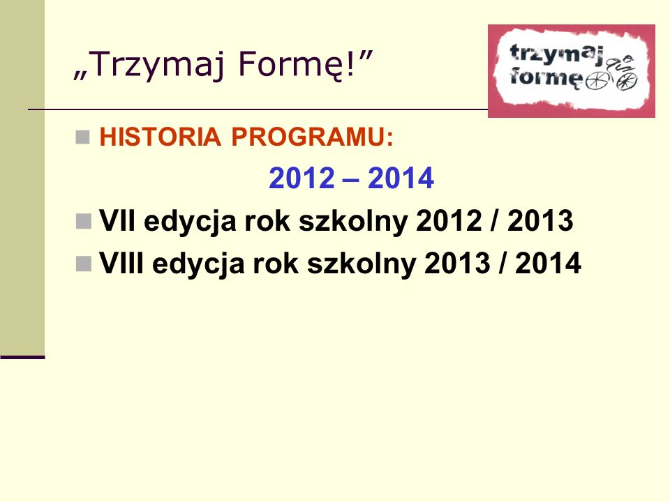 """""""Trzymaj Formę! VII edycja rok szkolny 2012 / 2013"""