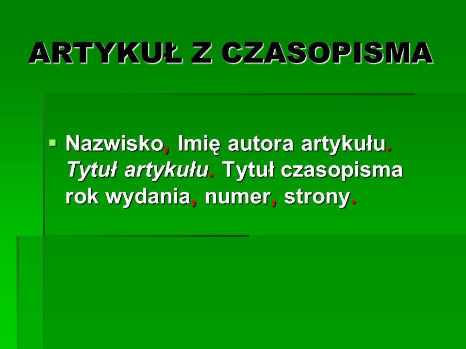 ARTYKUŁ Z CZASOPISMA Nazwisko, Imię autora artykułu.