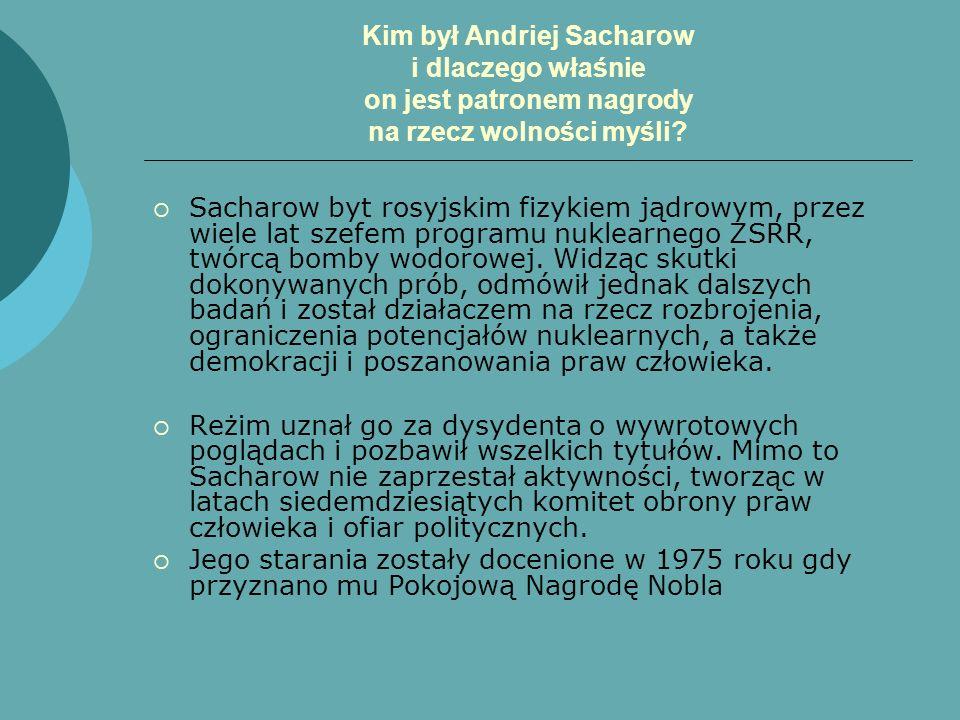 Kim był Andriej Sacharow i dlaczego właśnie on jest patronem nagrody na rzecz wolności myśli