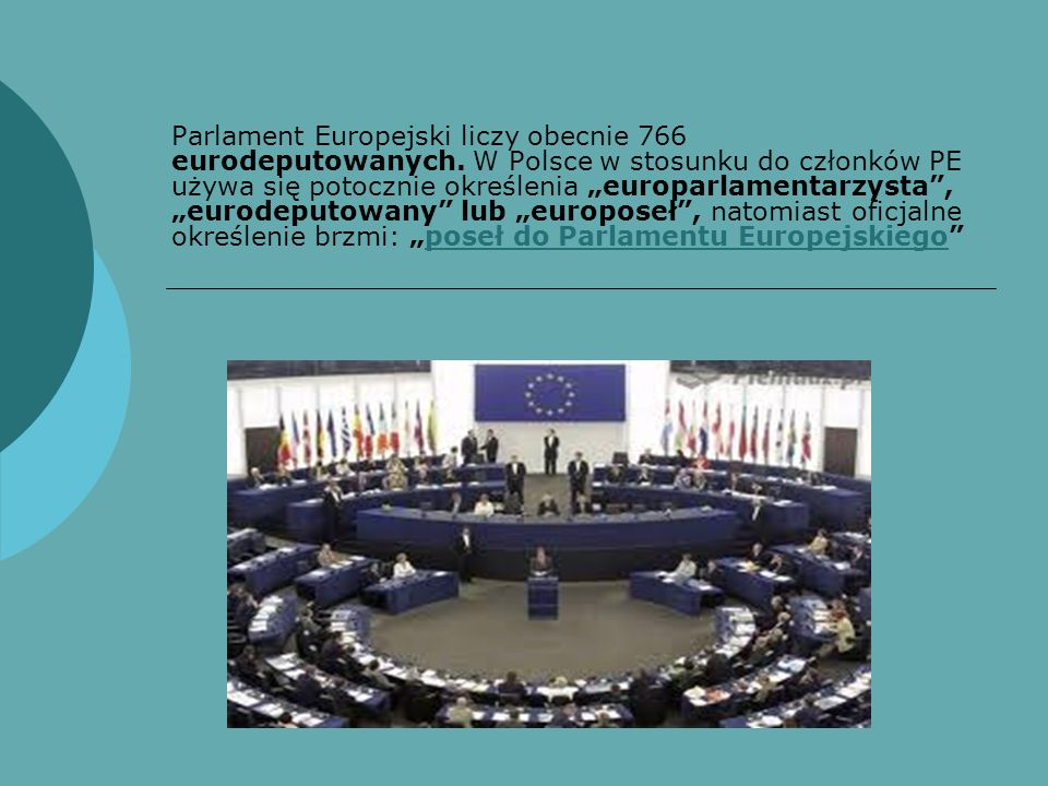 Parlament Europejski liczy obecnie 766 eurodeputowanych