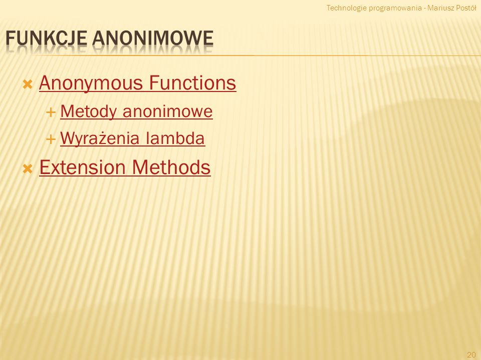 Funkcje anonimowe Anonymous Functions Extension Methods