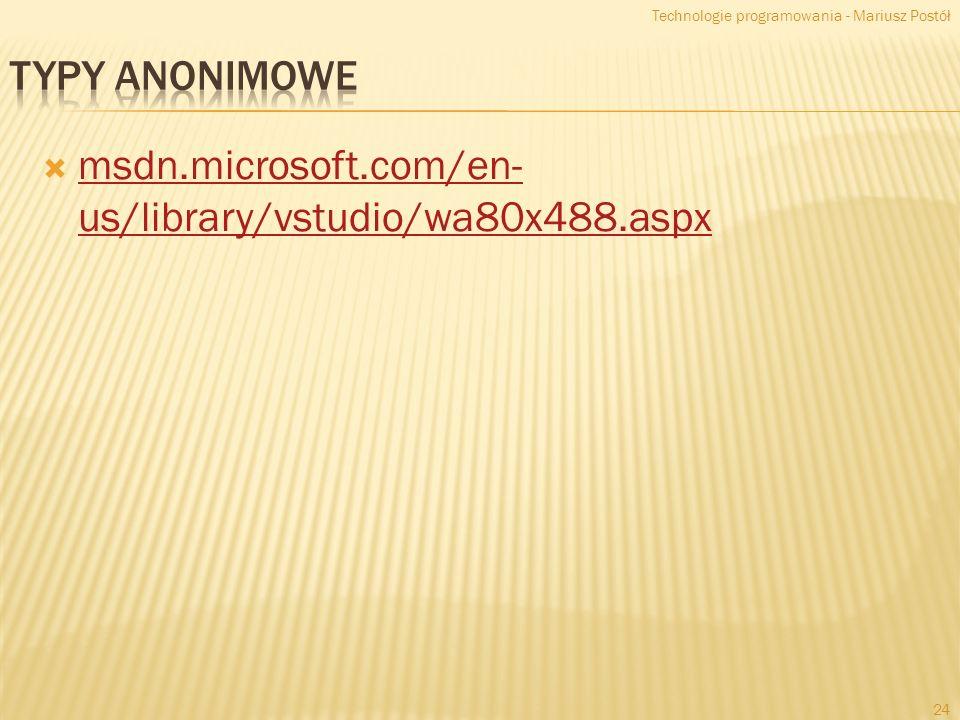 Typy anonimowe msdn.microsoft.com/en-us/library/vstudio/wa80x488.aspx