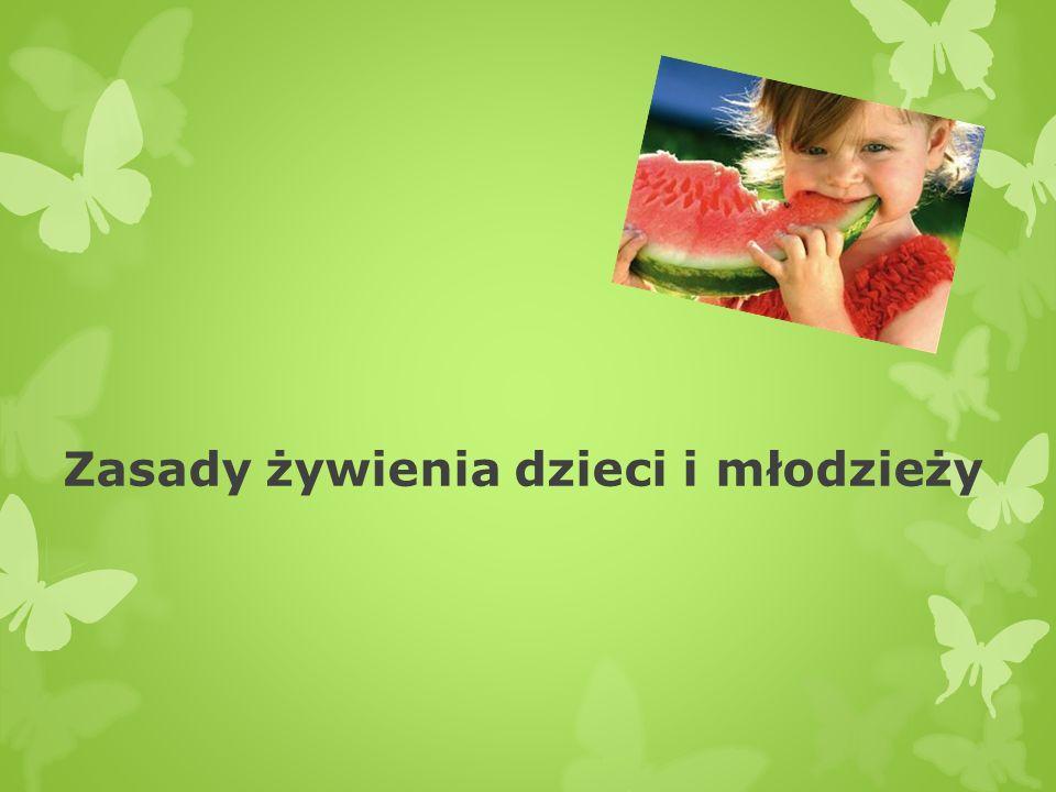 Zasady żywienia dzieci i młodzieży