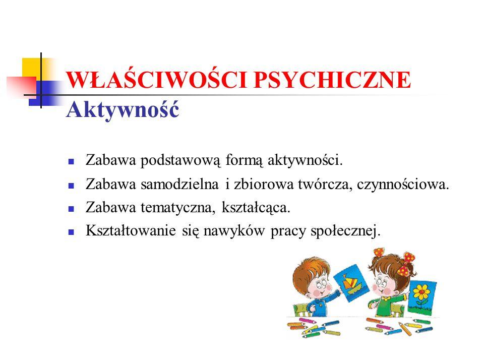 WŁAŚCIWOŚCI PSYCHICZNE Aktywność