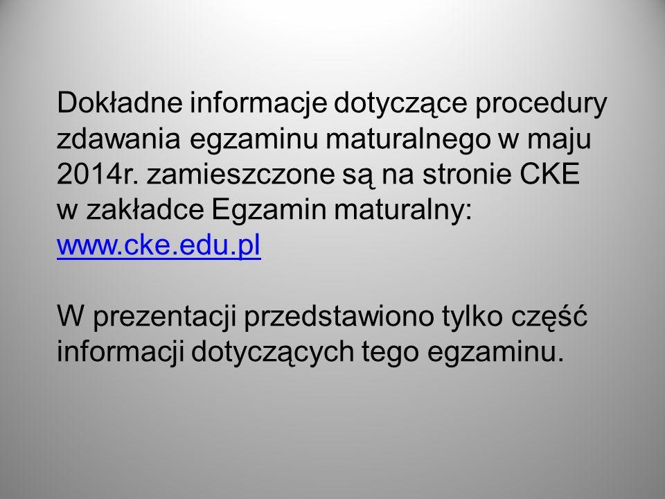 Dokładne informacje dotyczące procedury zdawania egzaminu maturalnego w maju 2014r.