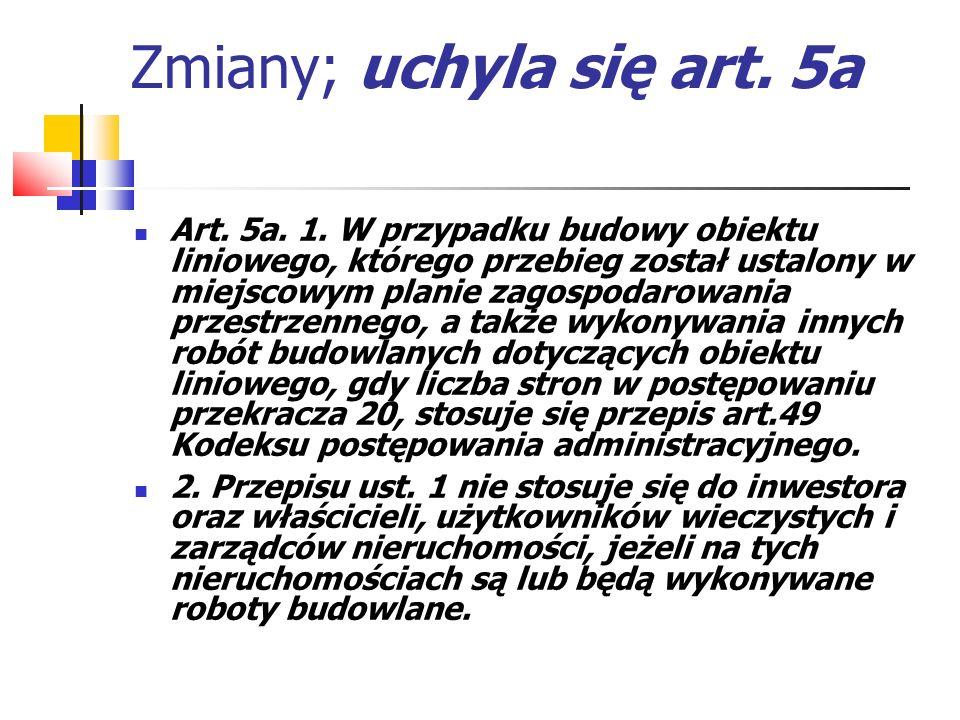 Zmiany; uchyla się art. 5a
