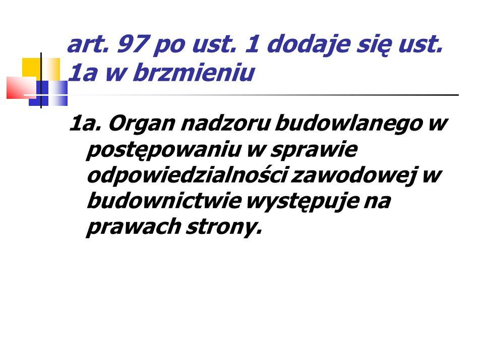 art. 97 po ust. 1 dodaje się ust. 1a w brzmieniu