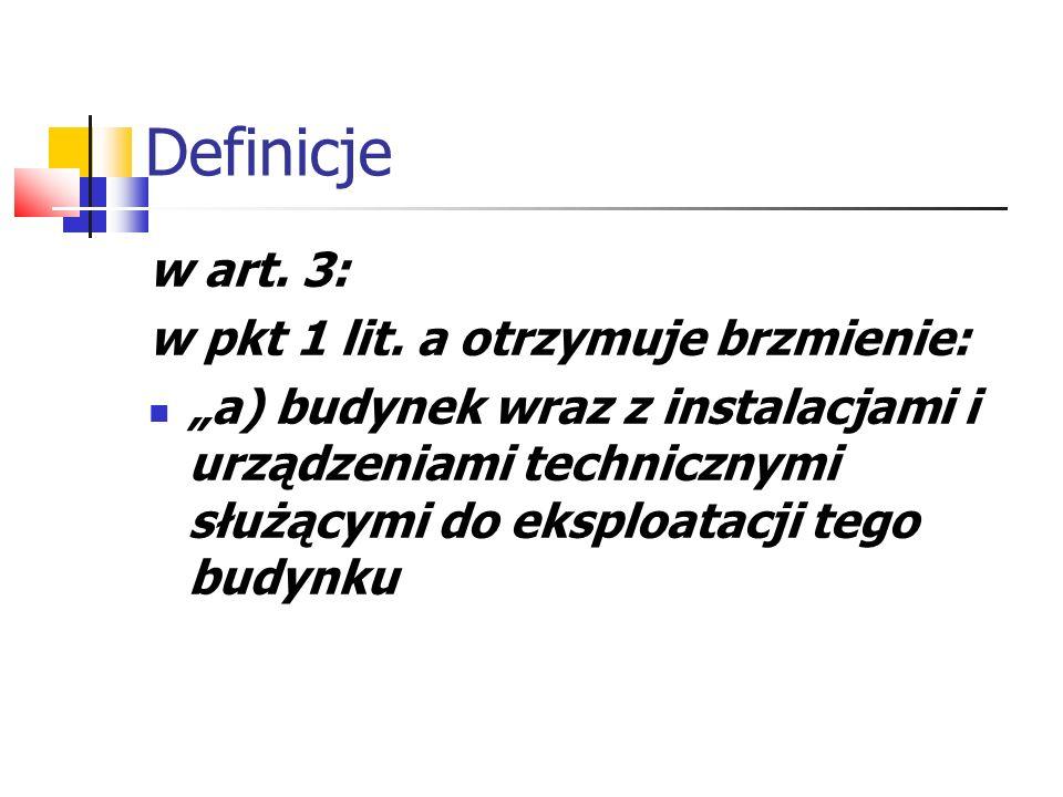Definicje w art. 3: w pkt 1 lit. a otrzymuje brzmienie: