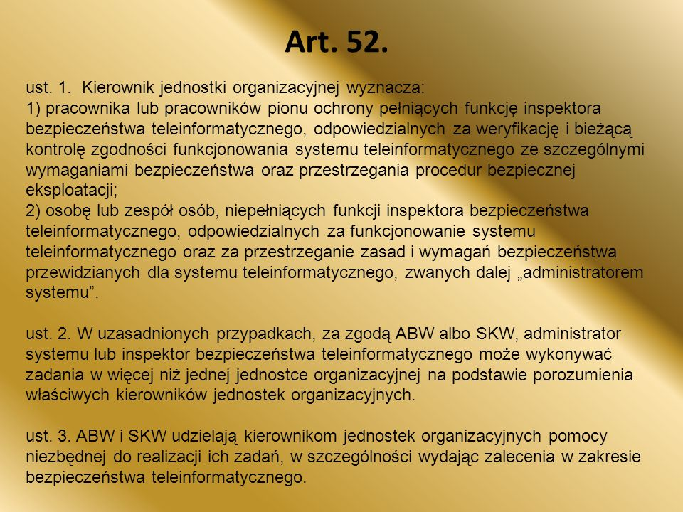 Art. 52. ust. 1. Kierownik jednostki organizacyjnej wyznacza: