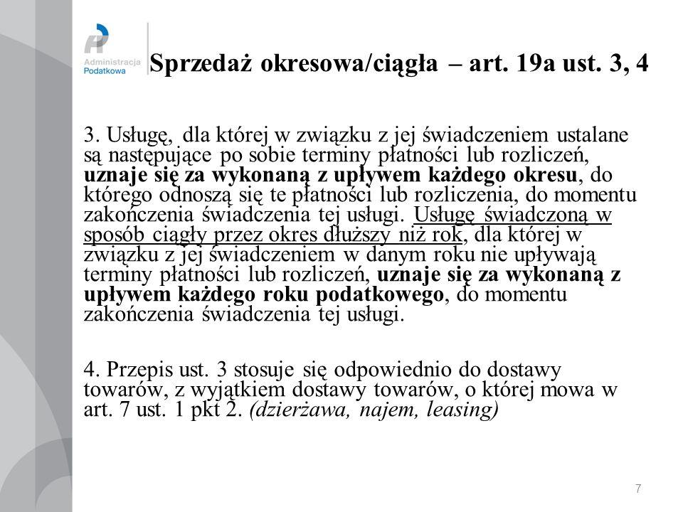 Sprzedaż okresowa/ciągła – art. 19a ust. 3, 4