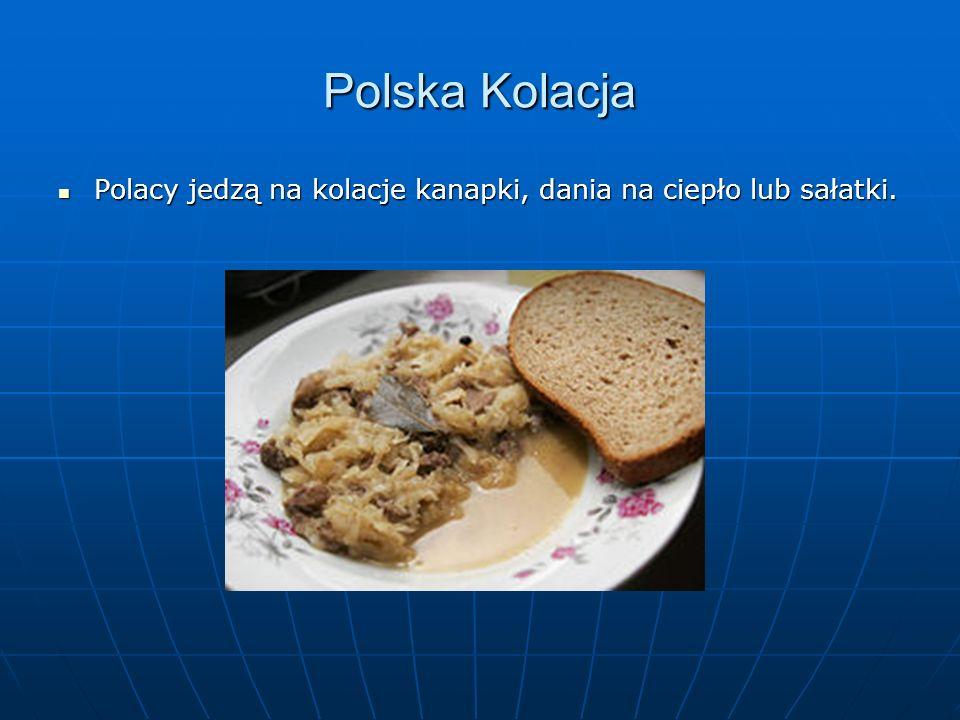 Polska Kolacja Polacy jedzą na kolacje kanapki, dania na ciepło lub sałatki.
