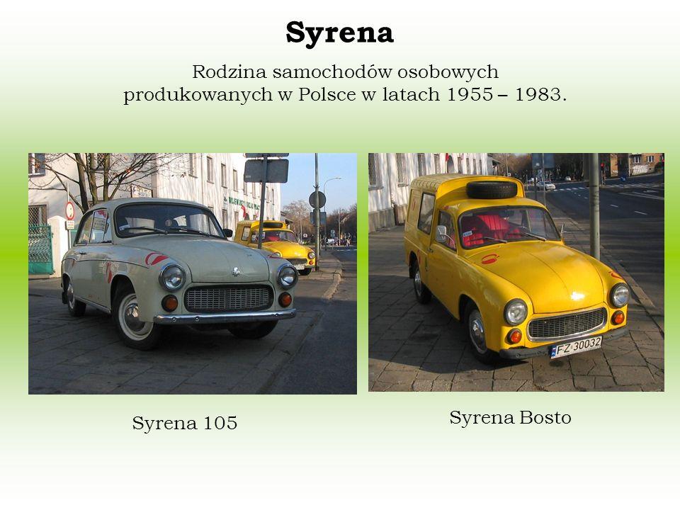 Syrena Rodzina samochodów osobowych produkowanych w Polsce w latach 1955 – 1983.