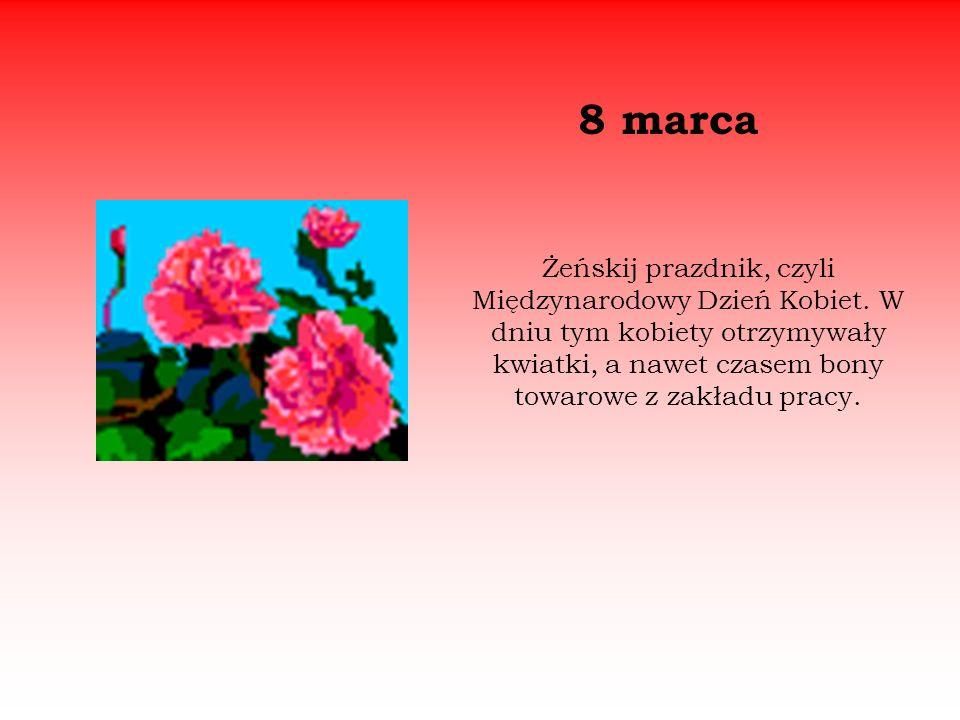 8 marca Żeńskij prazdnik, czyli Międzynarodowy Dzień Kobiet.