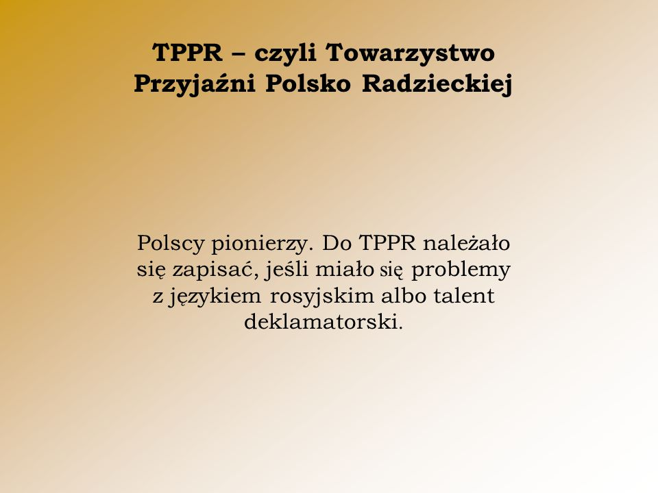 TPPR – czyli Towarzystwo Przyjaźni Polsko Radzieckiej