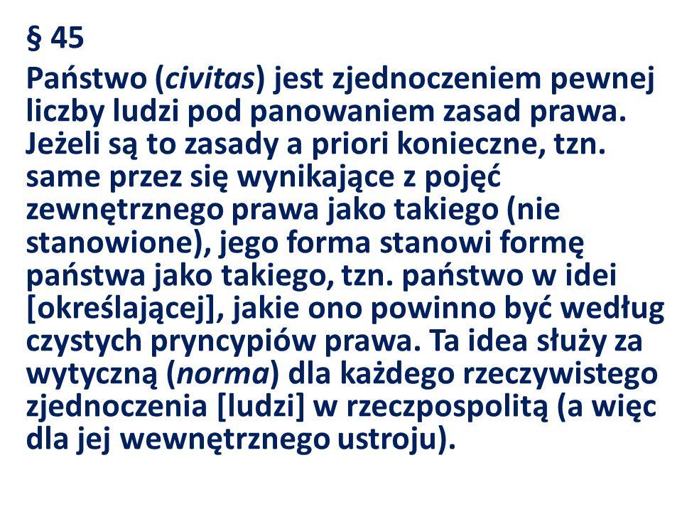 § 45 Państwo (civitas) jest zjednoczeniem pewnej liczby ludzi pod panowaniem zasad prawa.