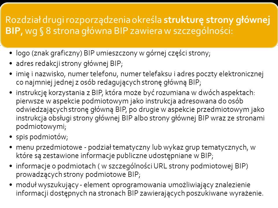 Rozdział drugi rozporządzenia określa strukturę strony głównej BIP, wg § 8 strona główna BIP zawiera w szczególności: