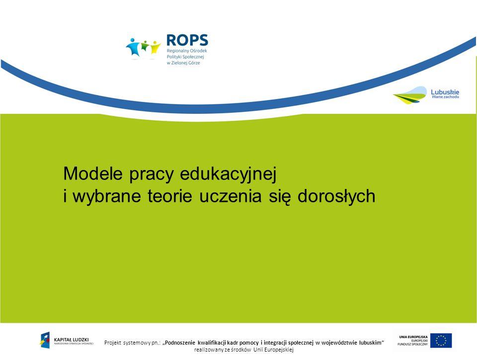 Modele pracy edukacyjnej i wybrane teorie uczenia się dorosłych