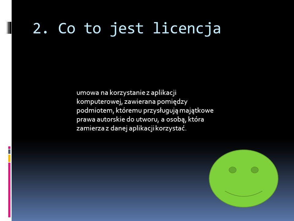 2. Co to jest licencja