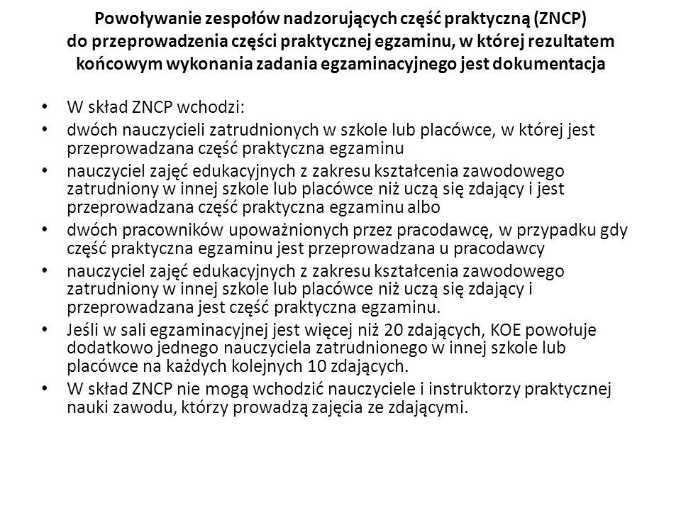 Powoływanie zespołów nadzorujących część praktyczną (ZNCP) do przeprowadzenia części praktycznej egzaminu, w której rezultatem końcowym wykonania zadania egzaminacyjnego jest dokumentacja