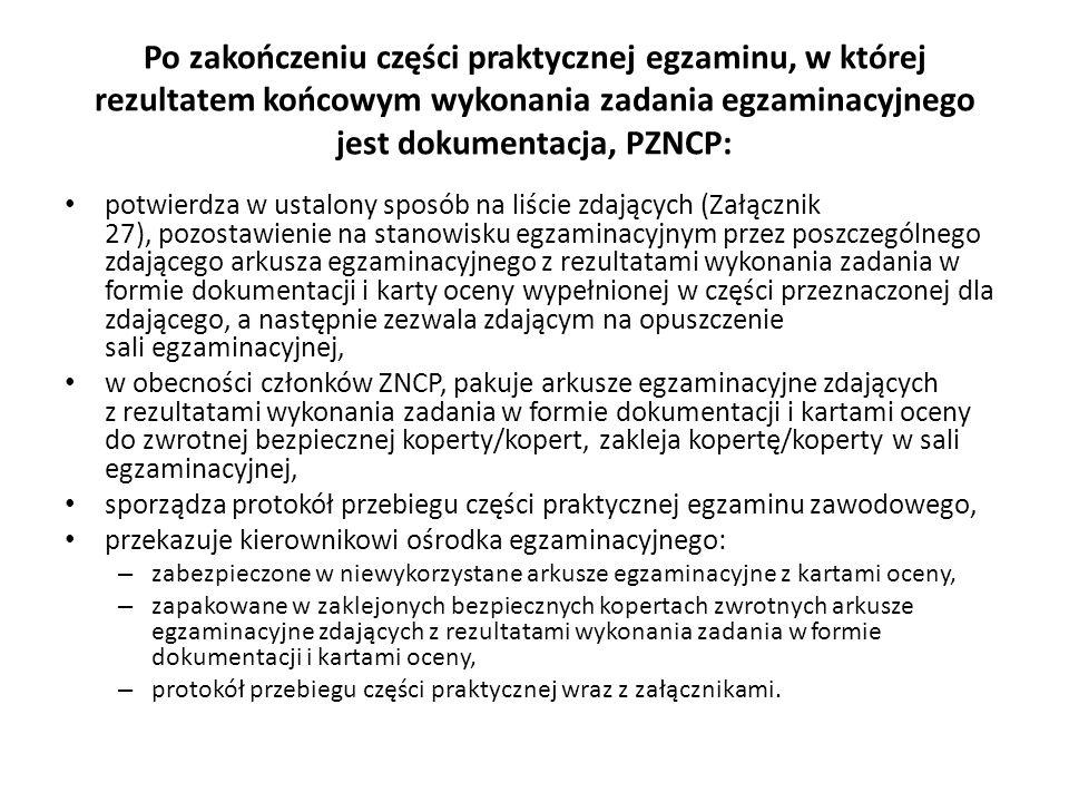 Po zakończeniu części praktycznej egzaminu, w której rezultatem końcowym wykonania zadania egzaminacyjnego jest dokumentacja, PZNCP: