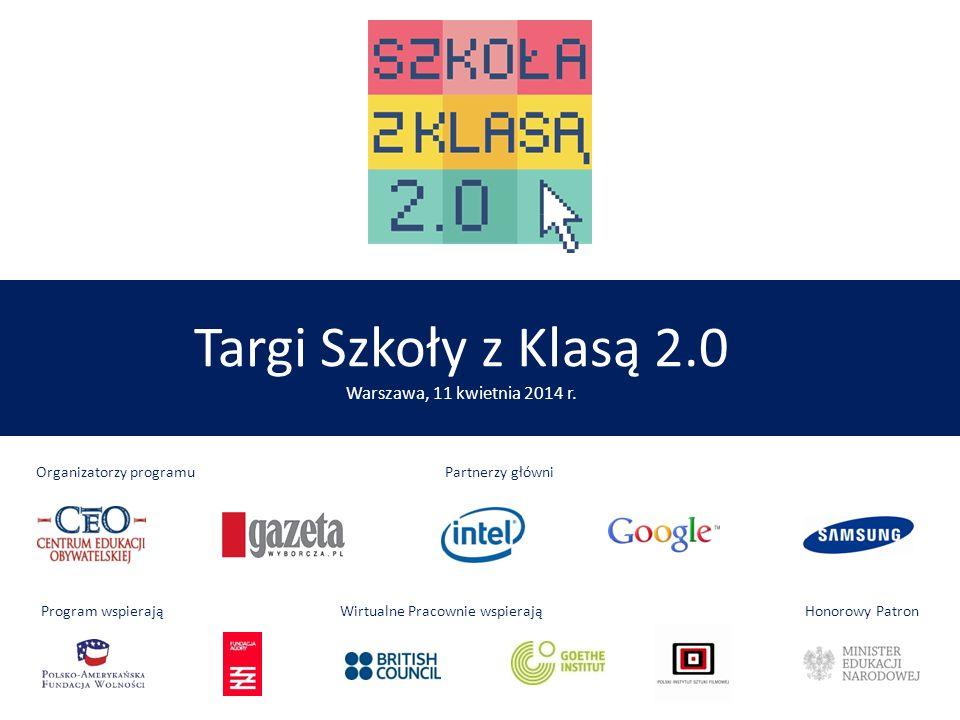 Targi Szkoły z Klasą 2.0 Warszawa, 11 kwietnia 2014 r.