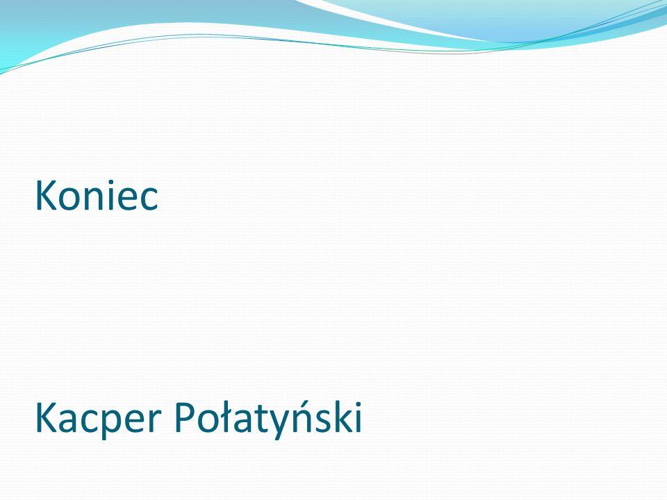Koniec Kacper Połatyński