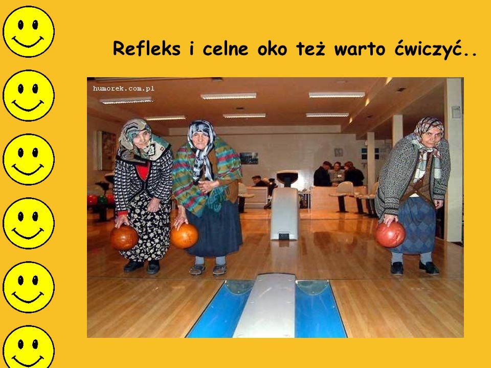 Refleks i celne oko też warto ćwiczyć..