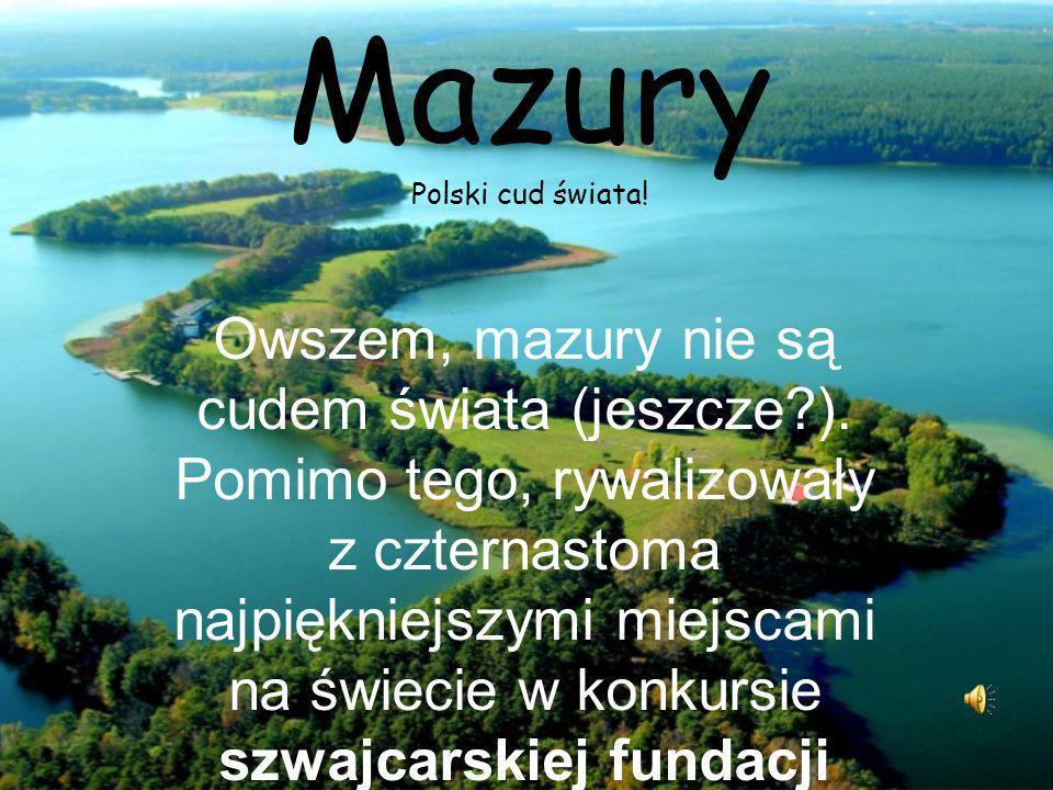 Mazury Polski cud świata!