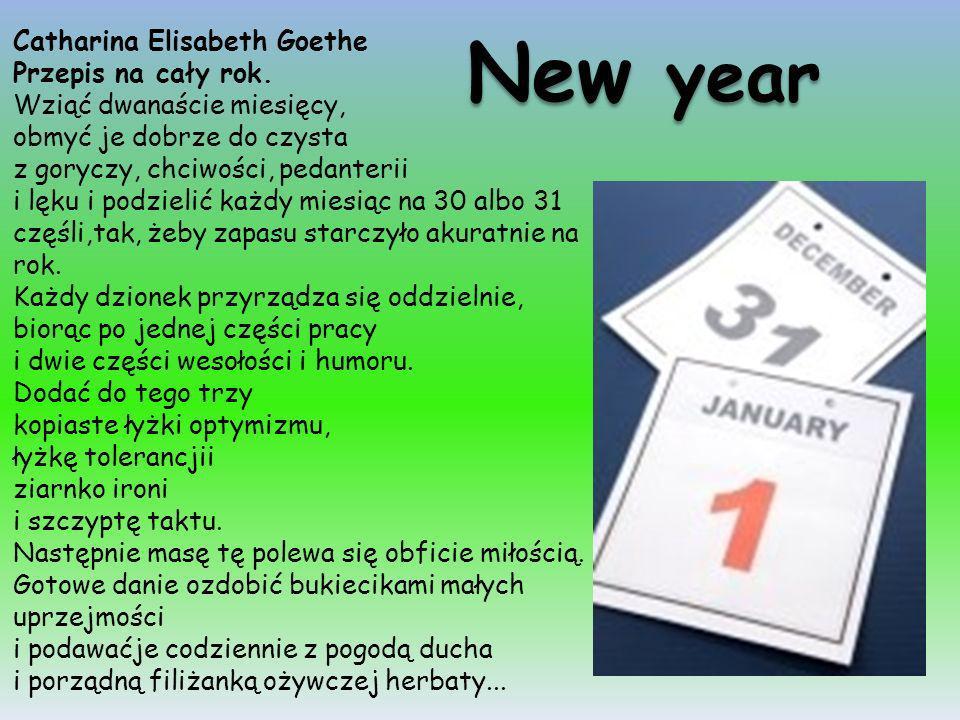 New year Catharina Elisabeth Goethe Przepis na cały rok.