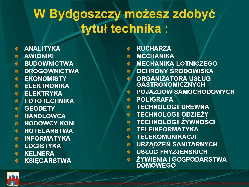 W Bydgoszczy możesz zdobyć tytuł technika :