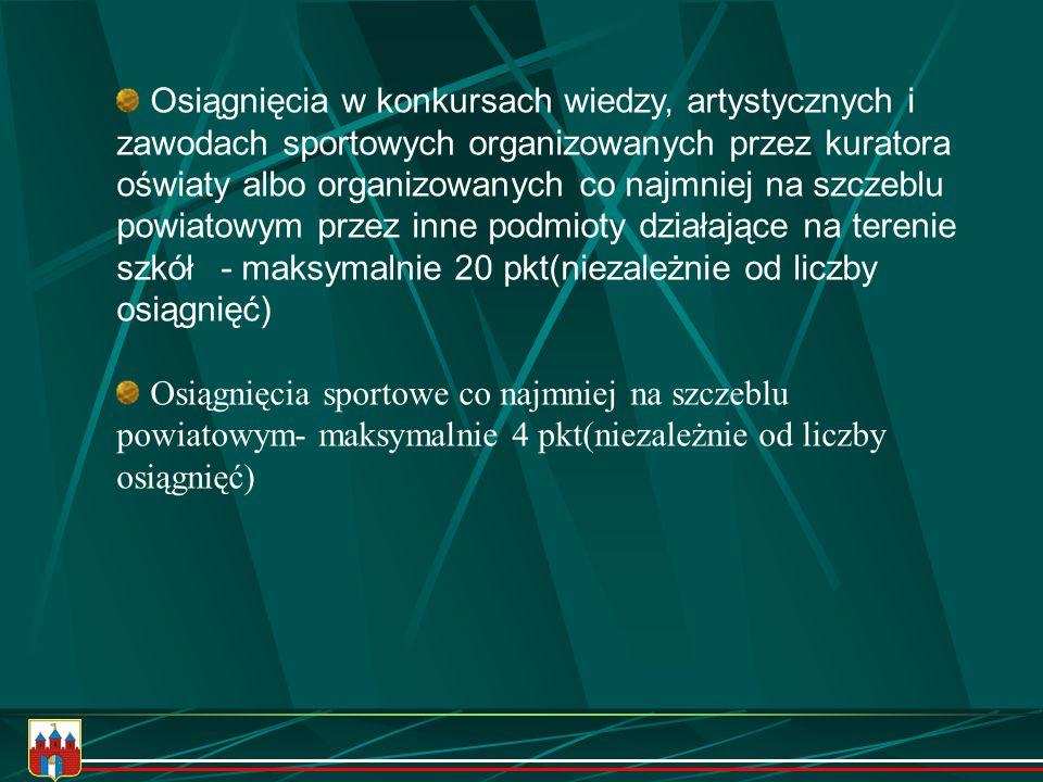 Osiągnięcia w konkursach wiedzy, artystycznych i zawodach sportowych organizowanych przez kuratora oświaty albo organizowanych co najmniej na szczeblu powiatowym przez inne podmioty działające na terenie szkół - maksymalnie 20 pkt(niezależnie od liczby osiągnięć)