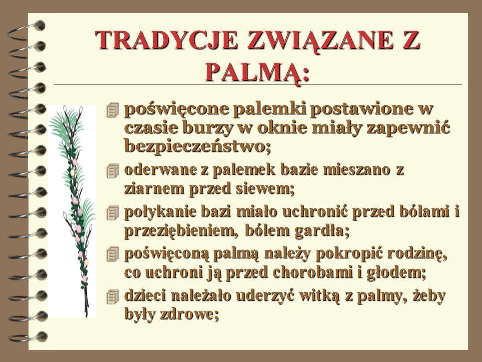 TRADYCJE ZWIĄZANE Z PALMĄ: