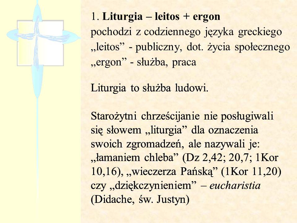 1. Liturgia – leitos + ergon