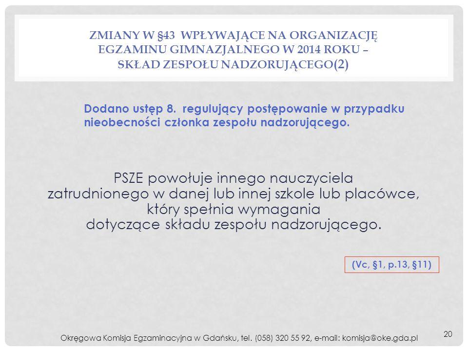 Zmiany w §43 wpływające na organizację egzaminu gimnazjalnego w 2014 roku – skład zespołu nadzorującego(2)