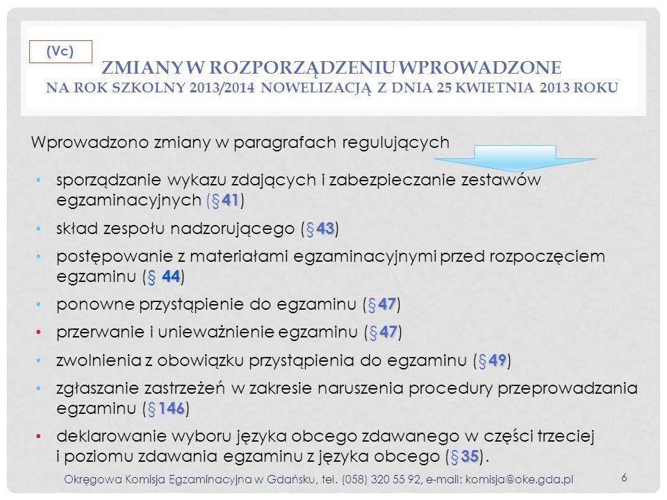 (Vc) Zmiany w rozporządzeniu wprowadzone na rok szkolny 2013/2014 nowelizacją z dnia 25 kwietnia 2013 roku.